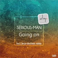 DQ025 : Serious-Man - Going on